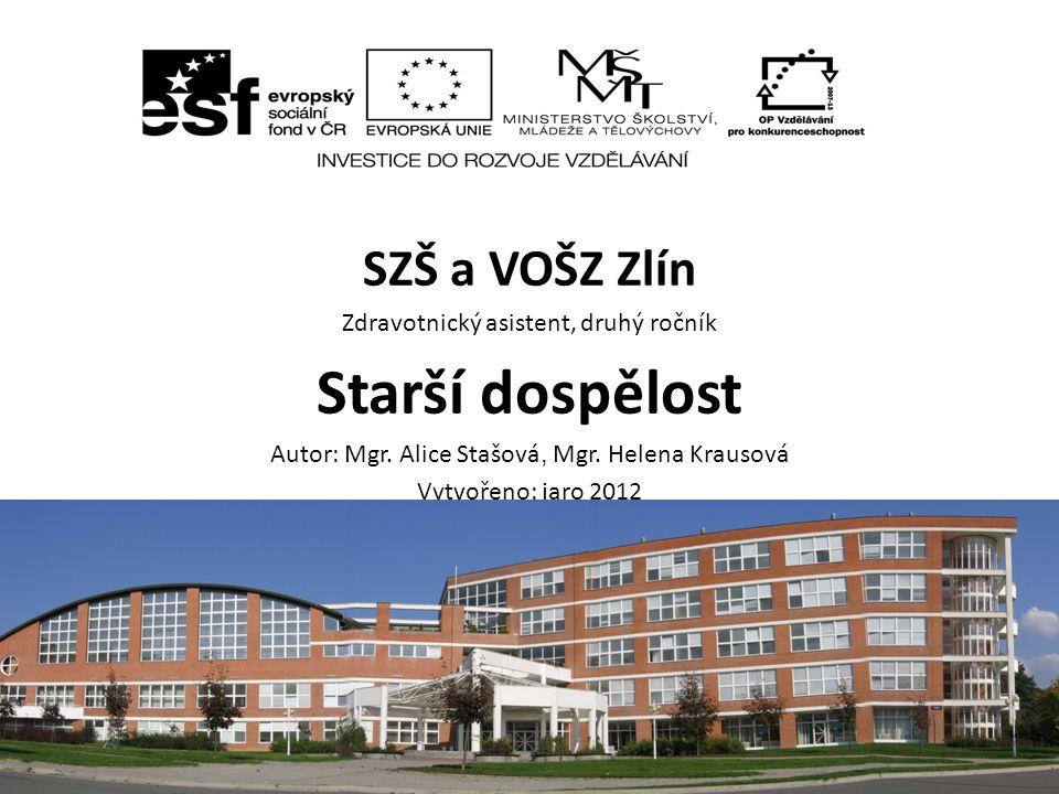 SZŠ a VOŠZ Zlín Zdravotnický asistent, druhý ročník Starší dospělost Autor: Mgr.