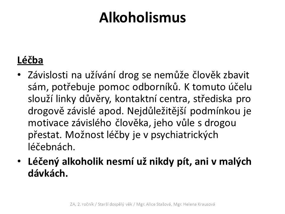 Alkoholismus Léčba Závislosti na užívání drog se nemůže člověk zbavit sám, potřebuje pomoc odborníků.