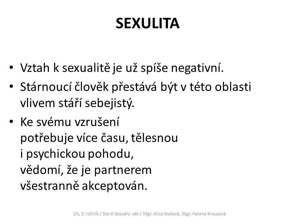 SEXULITA Vztah k sexualitě je už spíše negativní.