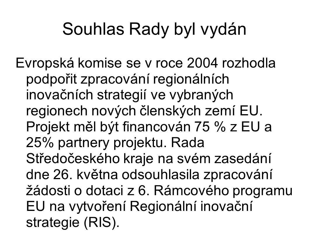 Souhlas Rady byl vydán Evropská komise se v roce 2004 rozhodla podpořit zpracování regionálních inovačních strategií ve vybraných regionech nových čle