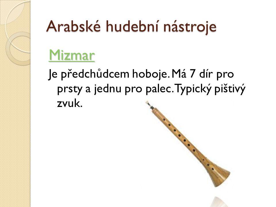 Arabské hudební nástroje Mizmar Je předchůdcem hoboje.