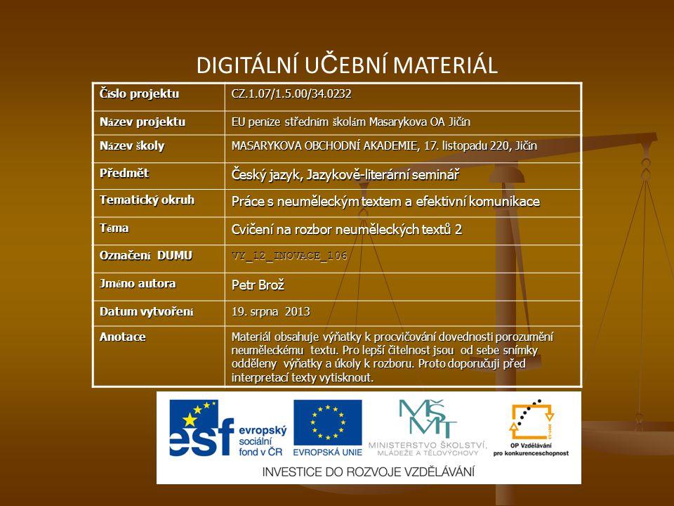 DIGITÁLNÍ U Č EBNÍ MATERIÁL Č í slo projektu CZ.1.07/1.5.00/34.0232 N á zev projektu EU pen í ze středn í m š kol á m Masarykova OA Jič í n N á zev š