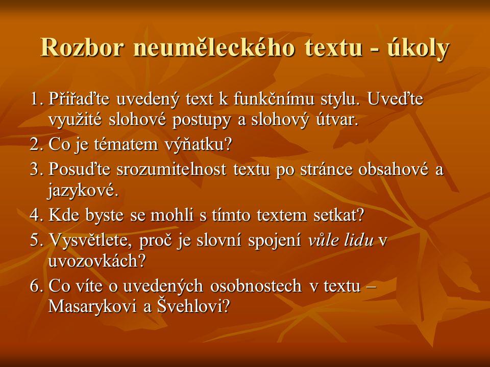 Rozbor neuměleckého textu - úkoly 1. Přiřaďte uvedený text k funkčnímu stylu.