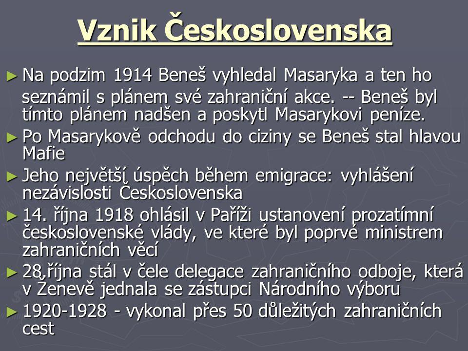 Vznik Československa ► Na podzim 1914 Beneš vyhledal Masaryka a ten ho seznámil s plánem své zahraniční akce.