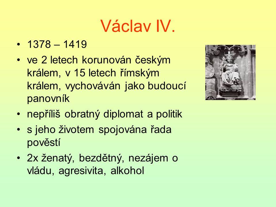 Václavova vláda – počátek celoevropské krize - papežské schizma, mravní úpadek církve řada politických neúspěchů: 1.