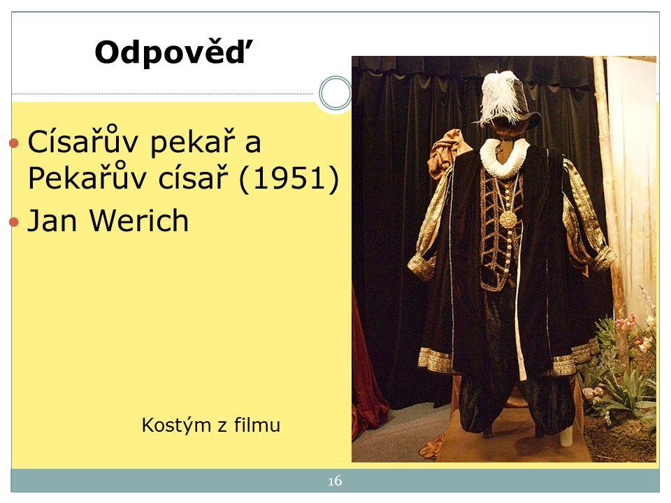 16 Odpověď Císařův pekař a Pekařův císař (1951) Jan Werich Kostým z filmu