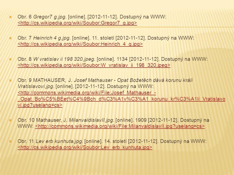  Obr. 6 Gregor7 g.jpg. [online]. [2012-11-12]. Dostupný na WWW:  Obr. 7 Heinrich 4 g.jpg. [online]. 11. století [2012-11-12]. Dostupný na WWW:  Obr