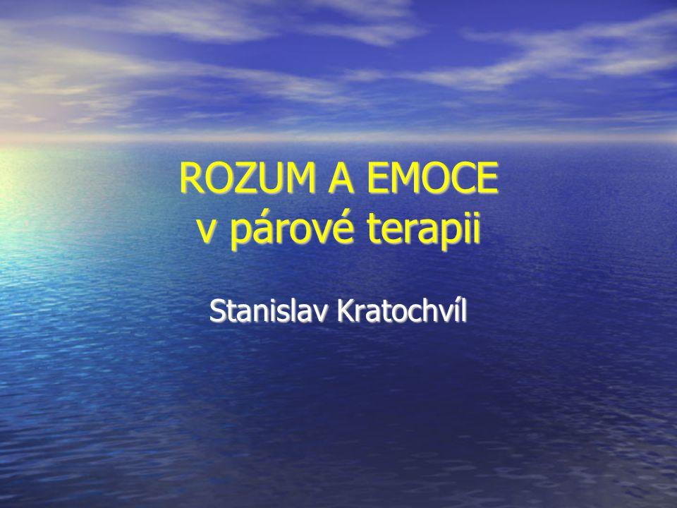 ROZUM A EMOCE v párové terapii Stanislav Kratochvíl