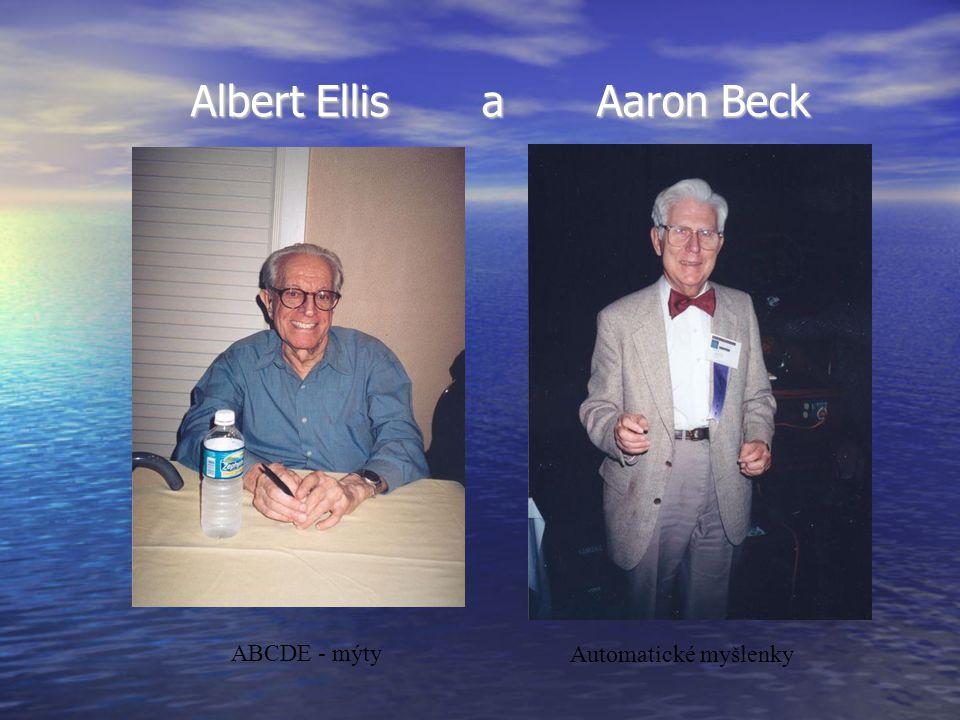 Albert Ellis a Aaron Beck Albert Ellis a Aaron Beck ABCDE - mýty Automatické myšlenky