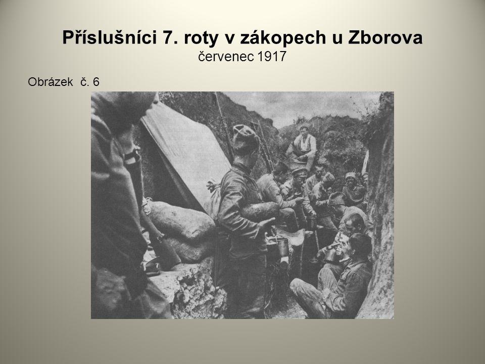 Příslušníci 7. roty v zákopech u Zborova červenec 1917 Obrázek č. 6
