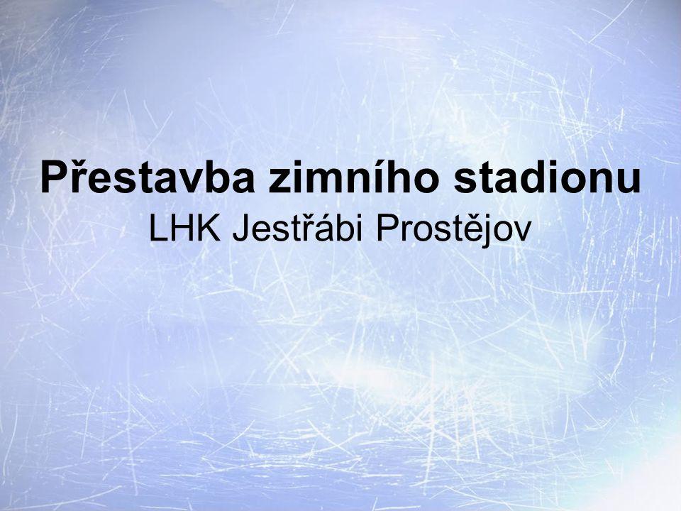 Přestavba zimního stadionu LHK Jestřábi Prostějov