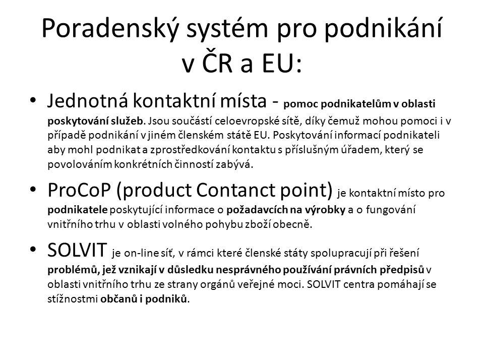 Poradenský systém pro podnikání v ČR a EU: Jednotná kontaktní místa - pomoc podnikatelům v oblasti poskytování služeb. Jsou součástí celoevropské sítě