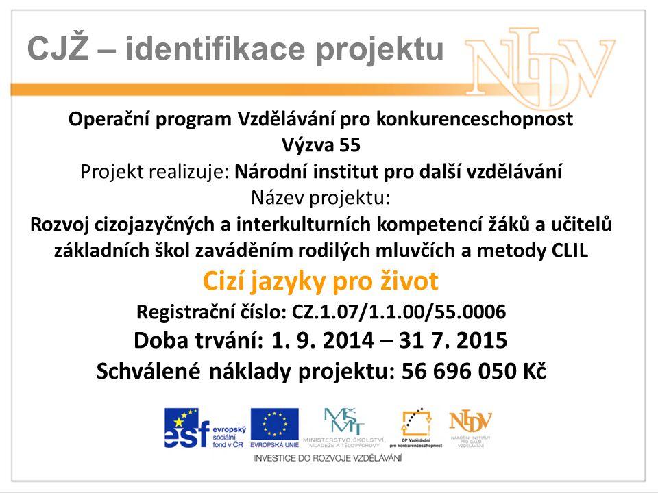 Cizí jazyky pro život – cíle: Zvyšování interkulturních a jazykových kompetencí žáků a pracovníků základních škol vč.
