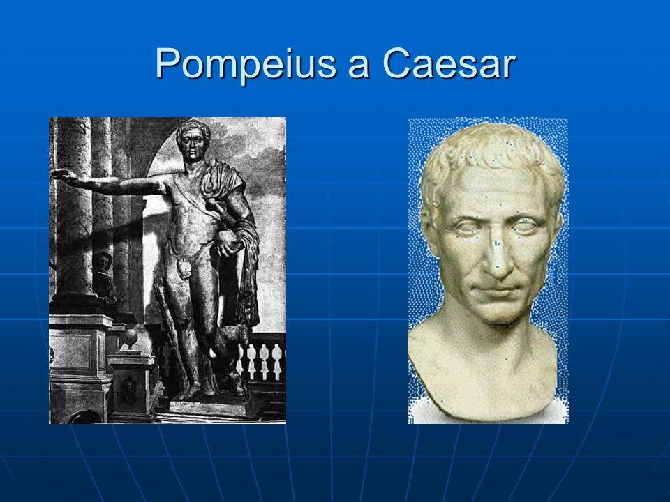 První triumvirát – r.59-53 Triumvirové si dělí sféry vlivu Triumvirové si dělí sféry vlivu Caesar – sever Caesar – sever Pompeius – západ Pompeius – západ Crassus - východ Crassus - východ