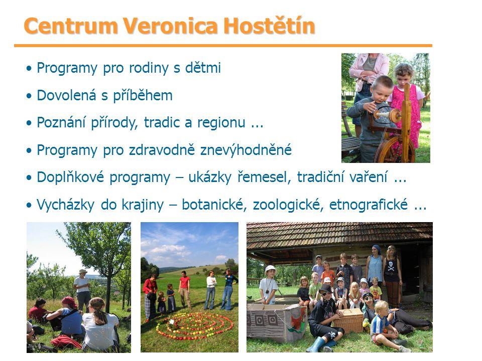 Centrum Veronica Hostětín Programy pro rodiny s dětmi Dovolená s příběhem Poznání přírody, tradic a regionu... Programy pro zdravodně znevýhodněné Dop
