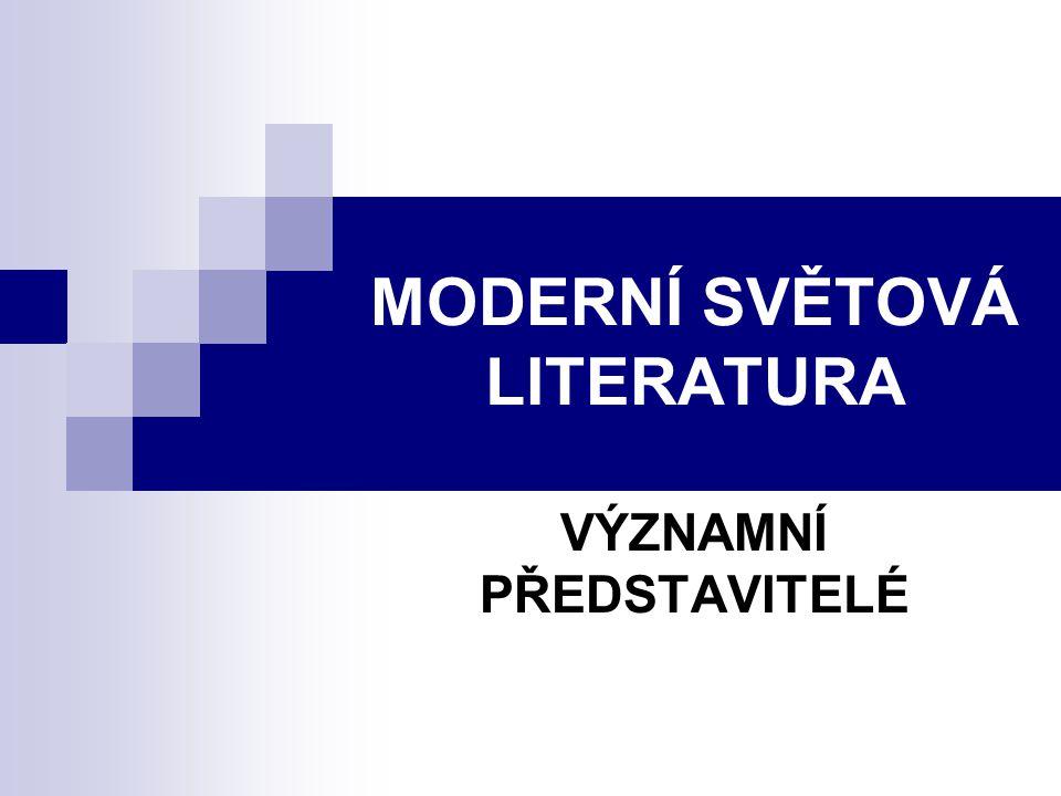 MODERNÍ SVĚTOVÁ LITERATURA VÝZNAMNÍ PŘEDSTAVITELÉ
