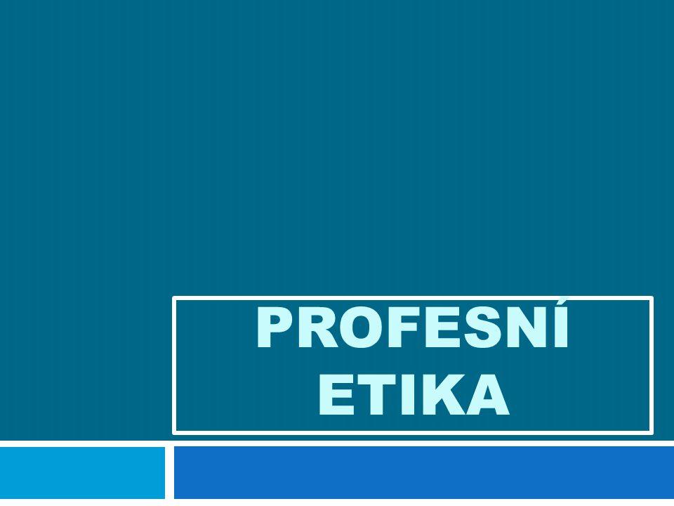 PROFESNÍ ETIKA
