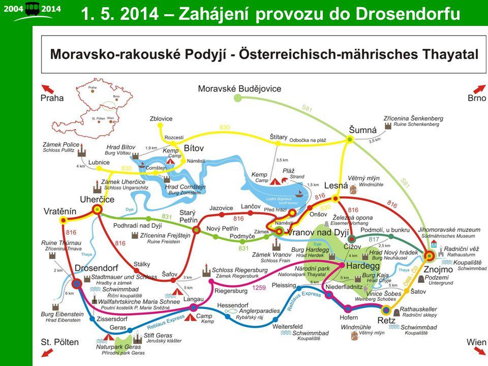 8 1. 5. 2014 – Zahájení provozu do Drosendorfu