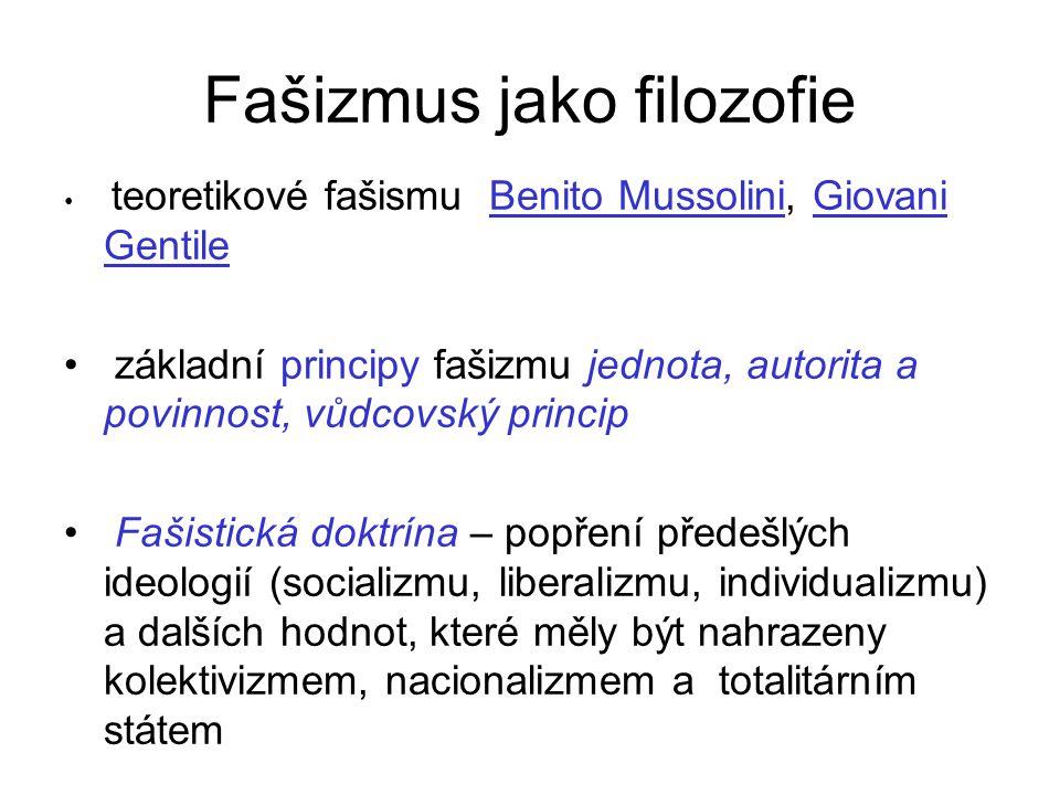 Fašizmus jako filozofie teoretikové fašismu Benito Mussolini, Giovani GentileBenito MussoliniGiovani Gentile základní principy fašizmu jednota, autori