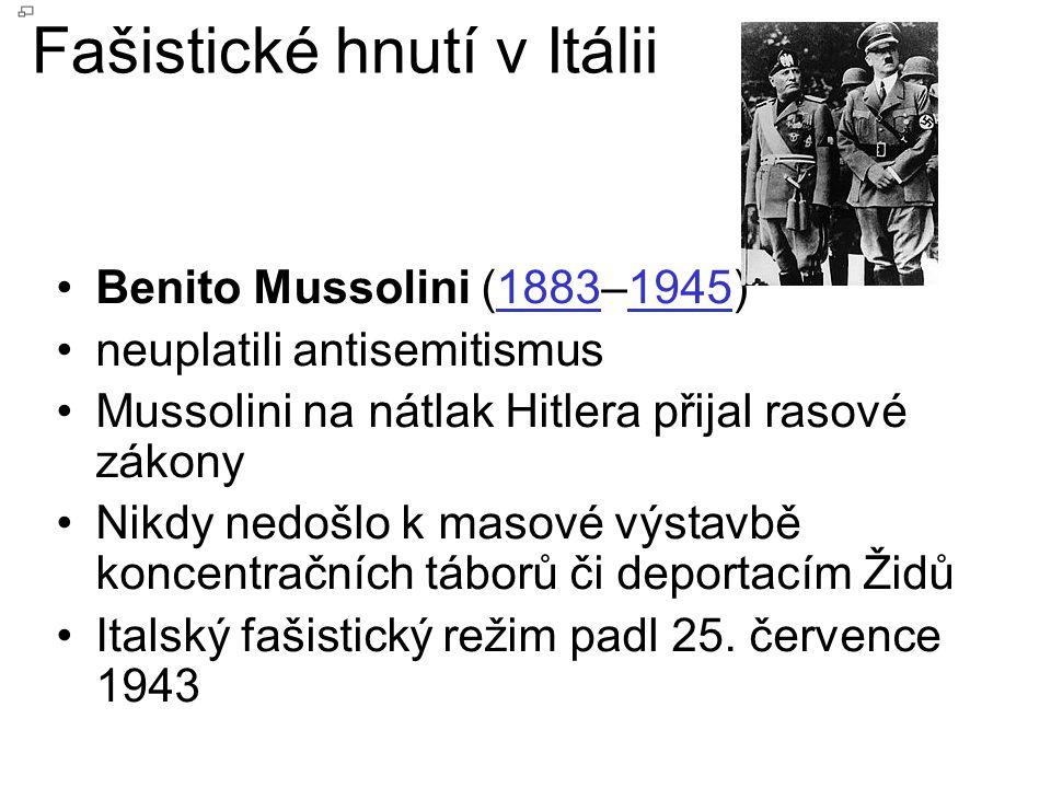 Fašistické hnutí v Itálii Benito Mussolini (1883–1945)18831945 neuplatili antisemitismus Mussolini na nátlak Hitlera přijal rasové zákony Nikdy nedošl