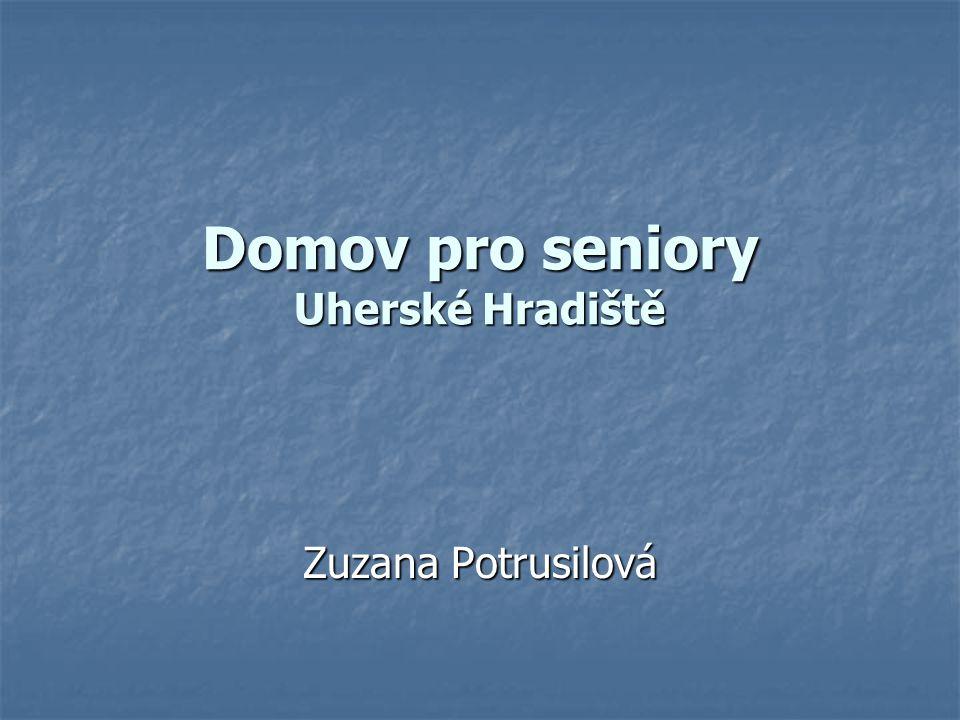 Domov pro seniory Uherské Hradiště Zuzana Potrusilová