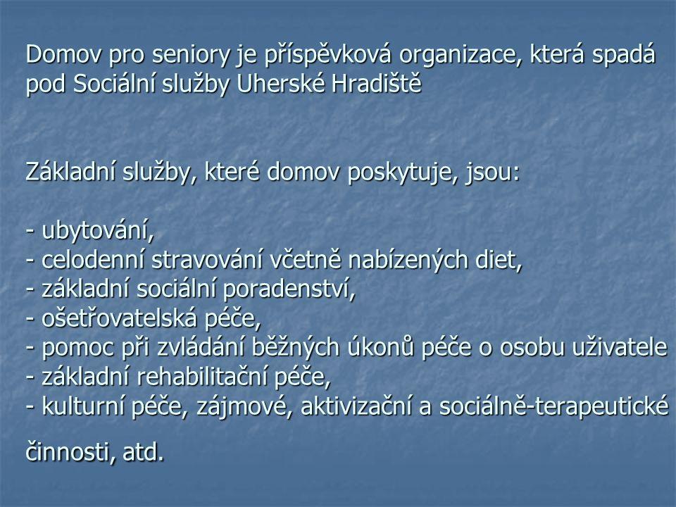 Domov pro seniory je příspěvková organizace, která spadá pod Sociální služby Uherské Hradiště Základní služby, které domov poskytuje, jsou: - ubytován