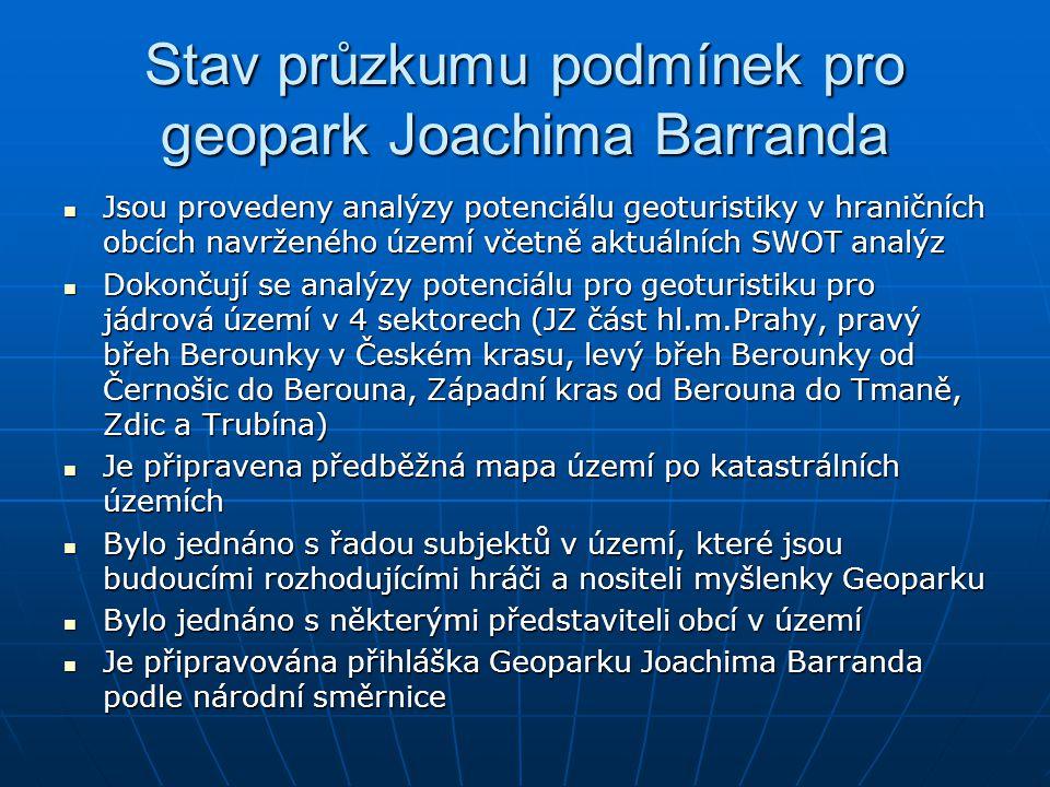 Stav průzkumu podmínek pro geopark Joachima Barranda Jsou provedeny analýzy potenciálu geoturistiky v hraničních obcích navrženého území včetně aktuál