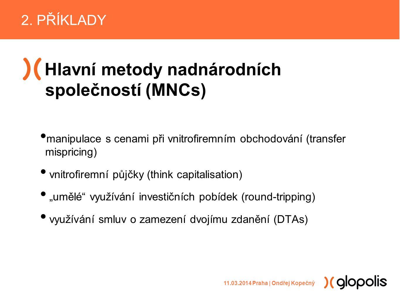 Hlavní metody nadnárodních společností (MNCs) manipulace s cenami při vnitrofiremním obchodování (transfer mispricing) vnitrofiremní půjčky (think cap