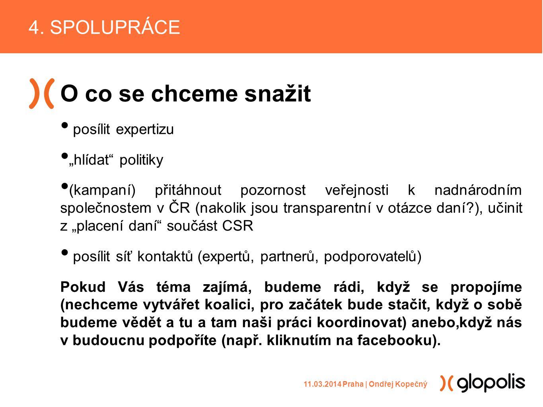 """O co se chceme snažit posílit expertizu """"hlídat"""" politiky (kampaní) přitáhnout pozornost veřejnosti k nadnárodním společnostem v ČR (nakolik jsou tran"""