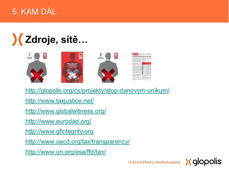 Zdroje, sítě… http://glopolis.org/cs/projekty/stop-danovym-unikum/ http://www.taxjustice.net/ http://www.globalwitness.org/ http://www.eurodad.org/ http://www.gfintegrity.org http://www.oecd.org/tax/transparency/ http://www.un.org/esa/ffd/tax/ 5.