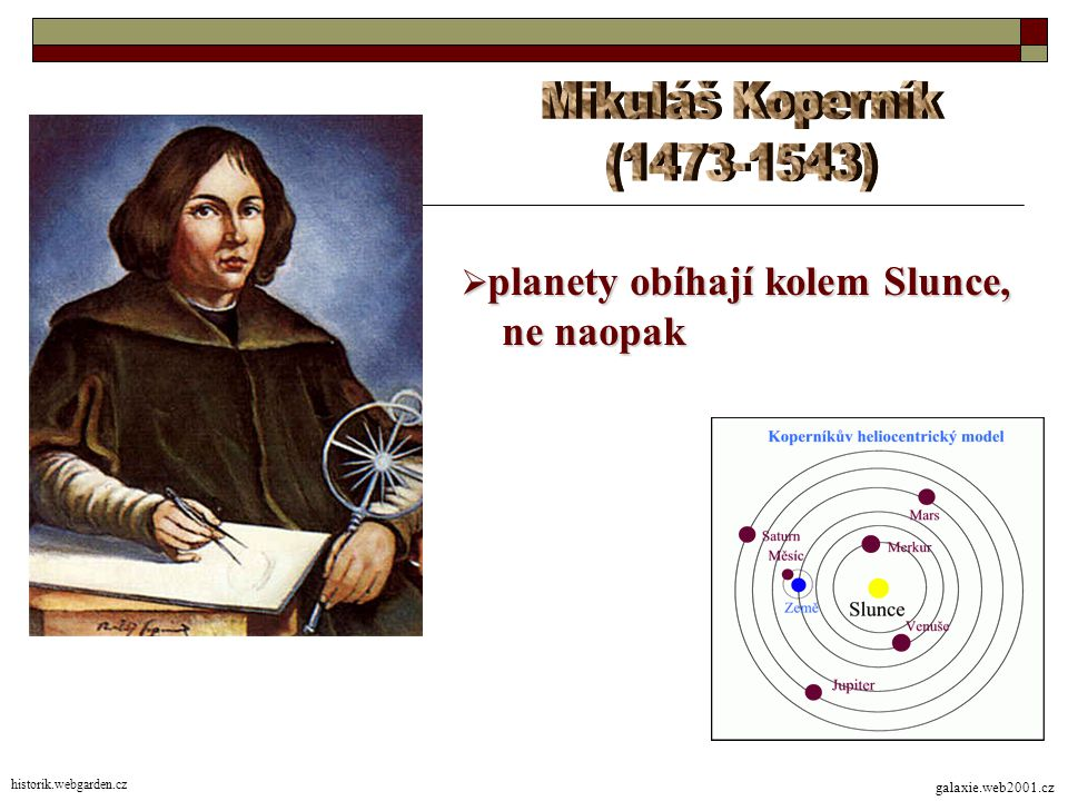 galaxie.web2001.cz  planety obíhají kolem Slunce, ne naopak ne naopak historik.webgarden.cz