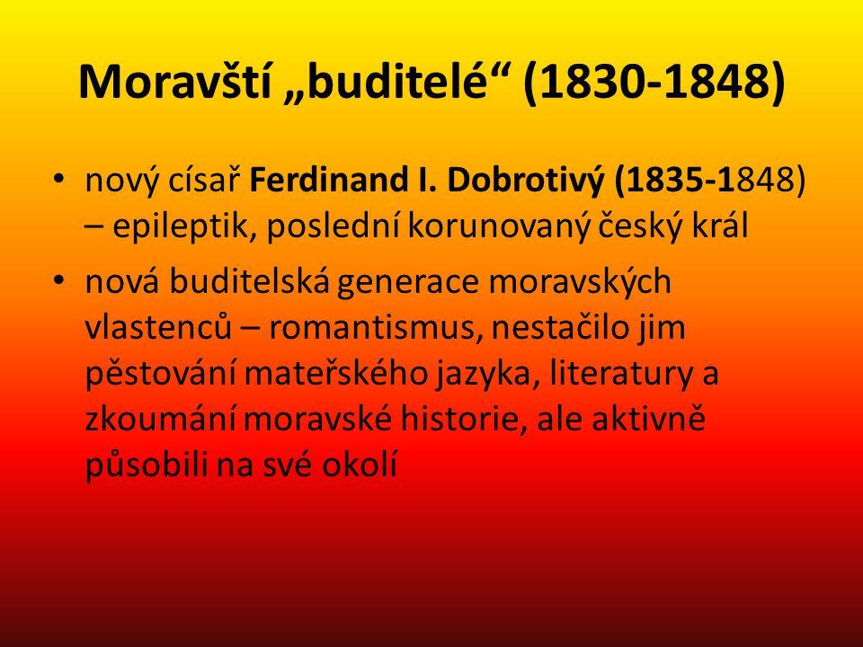 """Moravští """"buditelé (1830-1848) nový císař Ferdinand I."""