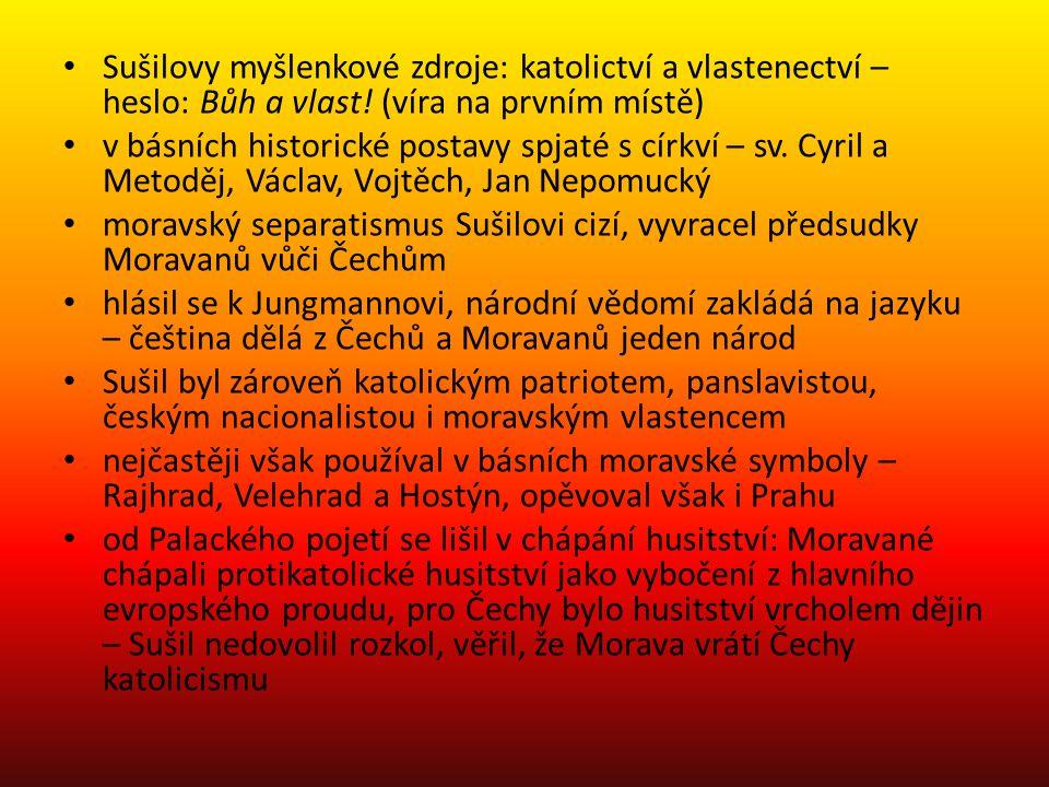 Sušilovy myšlenkové zdroje: katolictví a vlastenectví – heslo: Bůh a vlast.