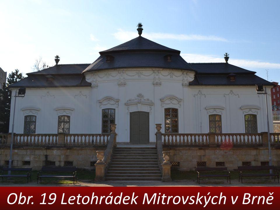 Obr. 19 Letohrádek Mitrovských v Brně