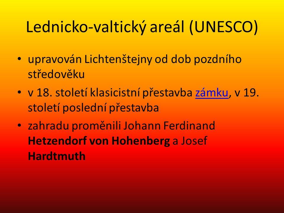 Lednicko-valtický areál (UNESCO) upravován Lichtenštejny od dob pozdního středověku v 18.