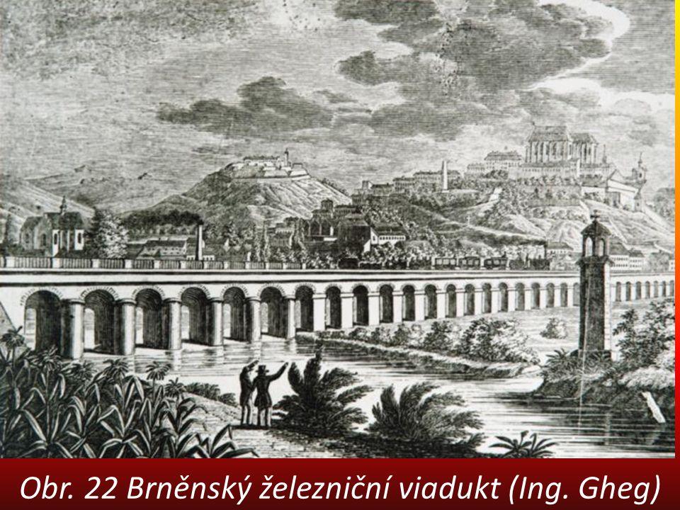 Obr. 22 Brněnský železniční viadukt (Ing. Gheg)