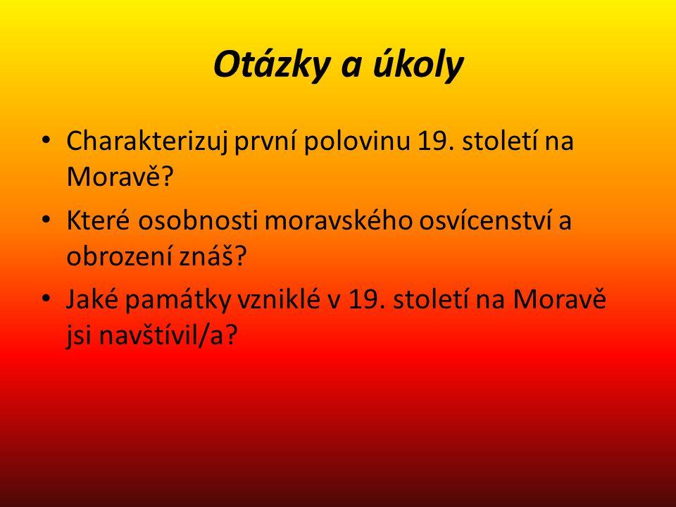 Otázky a úkoly Charakterizuj první polovinu 19.století na Moravě.