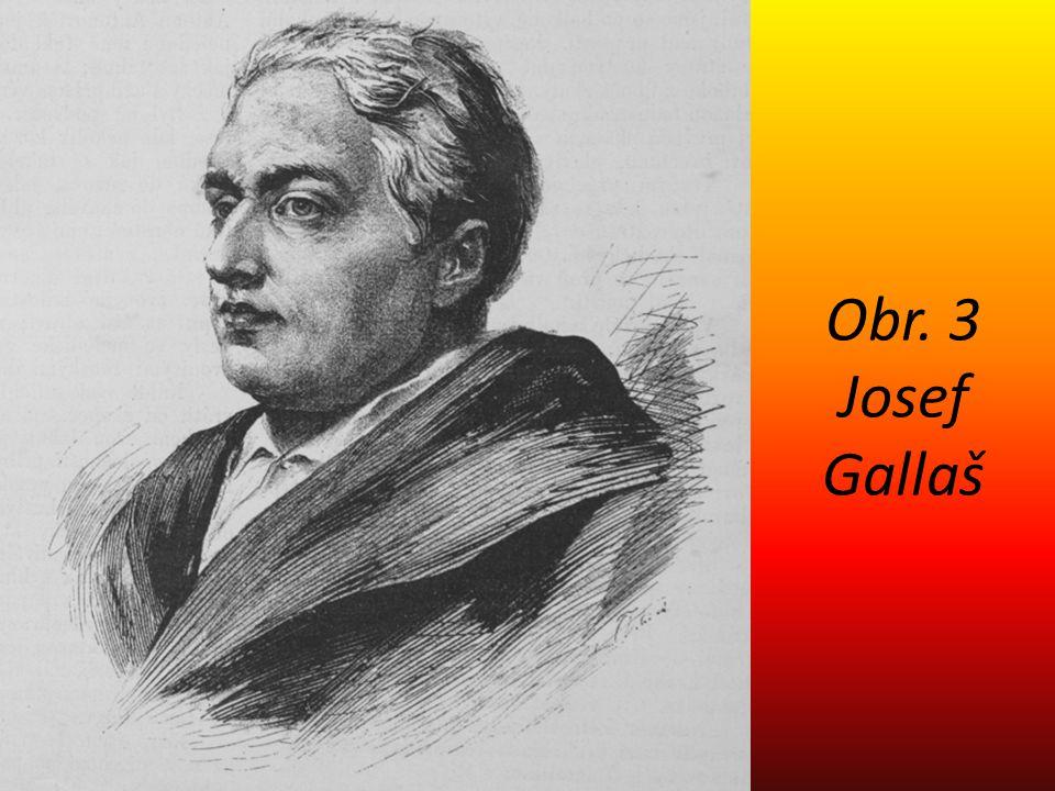 Obr. 3 Josef Gallaš