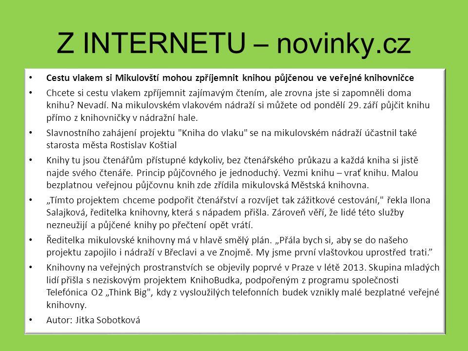 Z INTERNETU – novinky.cz Cestu vlakem si Mikulovští mohou zpříjemnit knihou půjčenou ve veřejné knihovničce Chcete si cestu vlakem zpříjemnit zajímavý