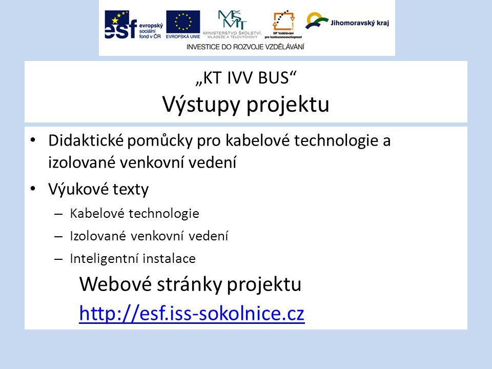 """""""KT IVV BUS"""" Výstupy projektu Didaktické pomůcky pro kabelové technologie a izolované venkovní vedení Výukové texty – Kabelové technologie – Izolované"""