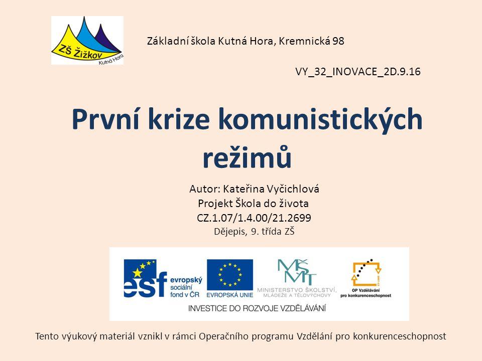 VY_32_INOVACE_2D.9.16 Autor: Kateřina Vyčichlová Projekt Škola do života CZ.1.07/1.4.00/21.2699 Dějepis, 9.