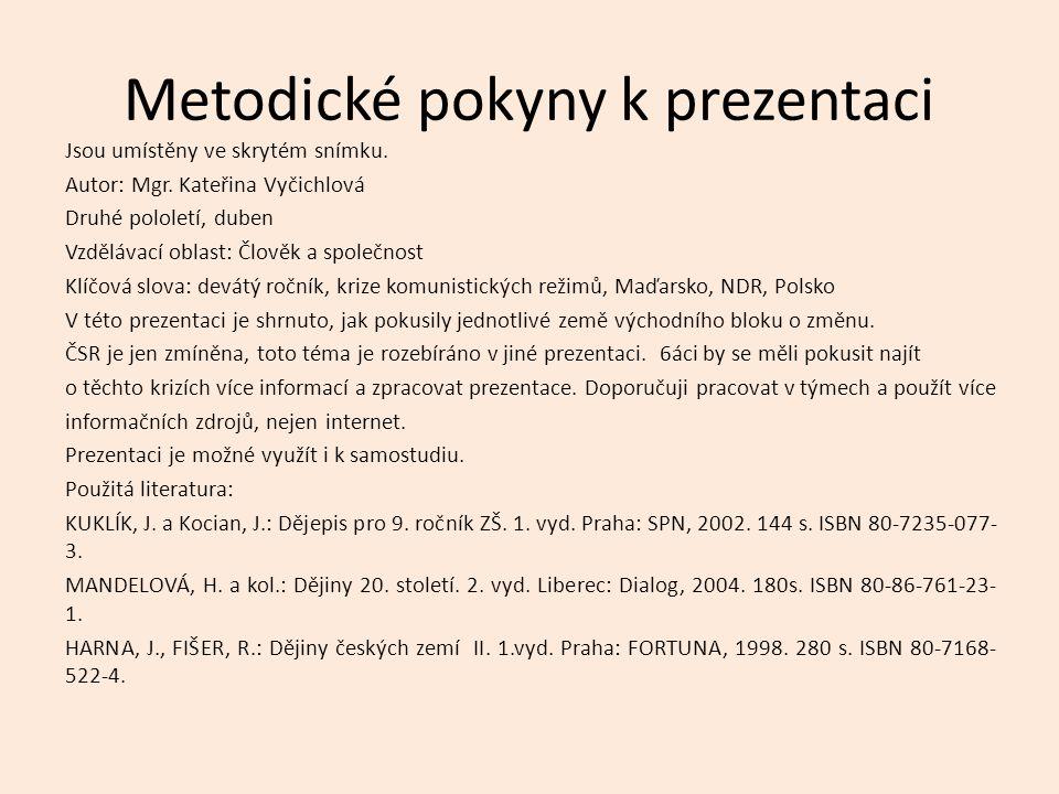 Metodické pokyny k prezentaci Jsou umístěny ve skrytém snímku. Autor: Mgr. Kateřina Vyčichlová Druhé pololetí, duben Vzdělávací oblast: Člověk a spole