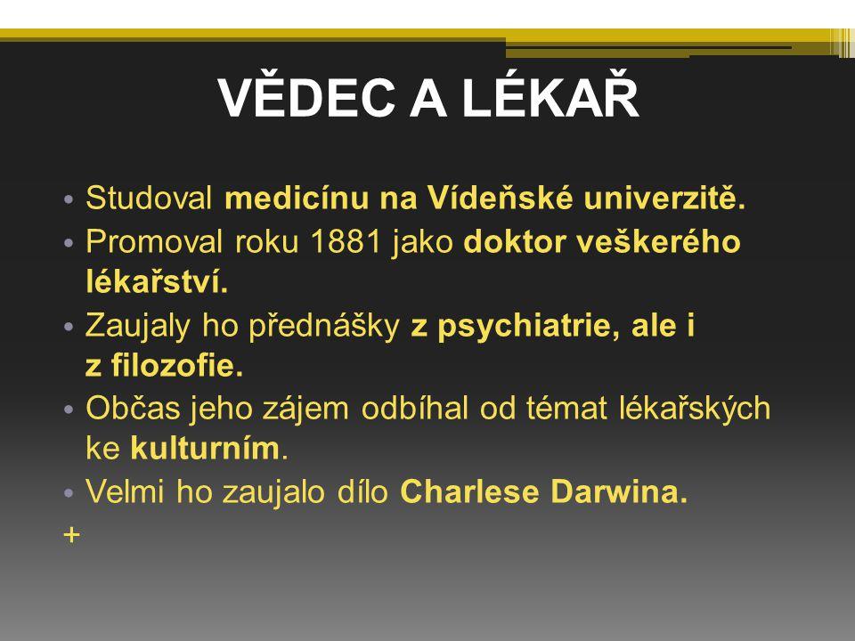Studoval medicínu na Vídeňské univerzitě. Promoval roku 1881 jako doktor veškerého lékařství. Zaujaly ho přednášky z psychiatrie, ale i z filozofie. O