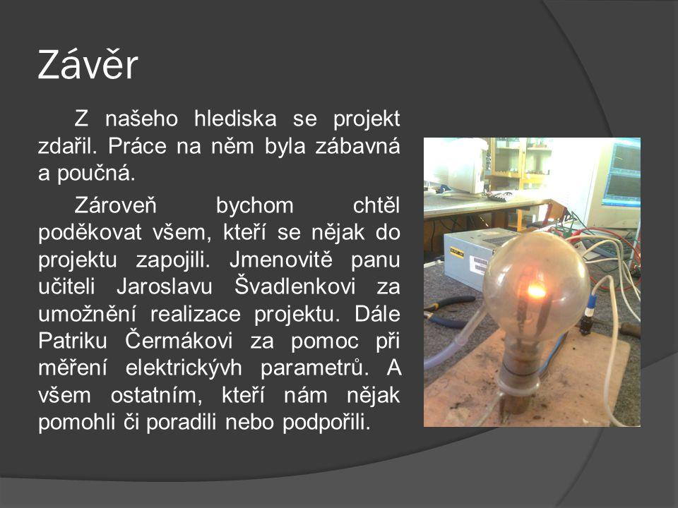 Závěr Z našeho hlediska se projekt zdařil. Práce na něm byla zábavná a poučná.
