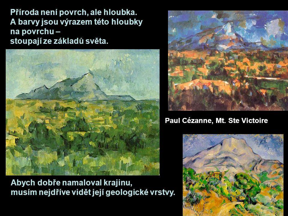 Abych dobře namaloval krajinu, musím nejdříve vidět její geologické vrstvy.