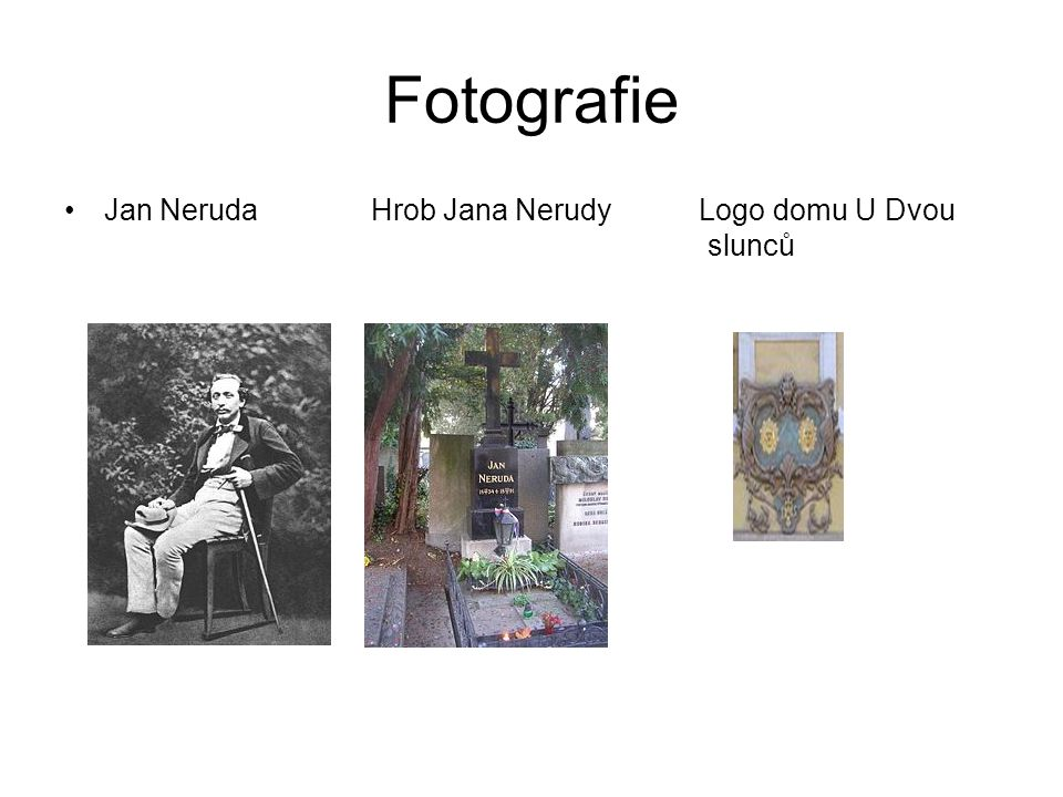 Fotografie Jan Neruda Hrob Jana Nerudy Logo domu U Dvou slunců