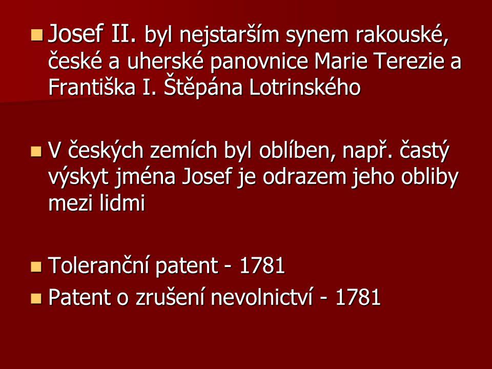 Josef II.byl nejstarším synem rakouské, české a uherské panovnice Marie Terezie a Františka I.