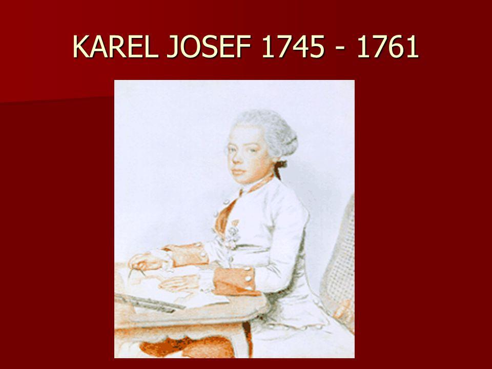 KAREL JOSEF 1745 - 1761
