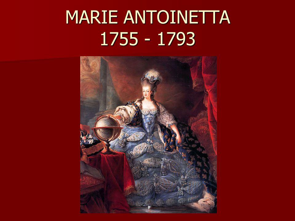 MARIE ANTOINETTA 1755 - 1793