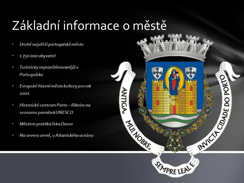 Základní informace o městě Druhé největší portugalské město 1 750 000 obyvatel Turisticky nejnavštěvovanější v Portugalsku Evropské hlavní město kultury pro rok 2001 Historické centrum Porta – Ribeira na seznamu památek UNESCO Městem protéká řeka Douro Na severu země, u Atlantského oceánu